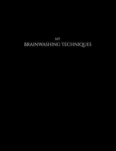 My Brainwashing Techniques: Funny Gag Notebook