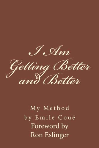 I am Getting Better and Better: My Method By Emiel Coue'