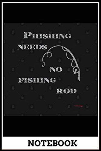 Notebook: Phishing Fishing Rod Funny Sayings Joke Gift  notebook, size 6x9 inch , notebook and journal, doodle book , 120 pages of lined paper matte cover
