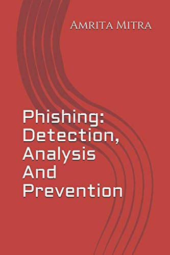 Phishing: Detection, Analysis And Prevention