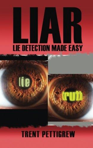 Liar - Lie Detection Made Easy: Lie Detection Made Easy