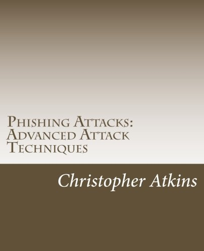 Phishing Attacks: Advanced Attack Techniques