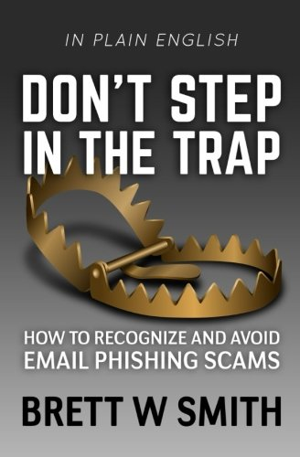Don't Step in the Trap: How to Recognize and Avoid Email Phishing Scams