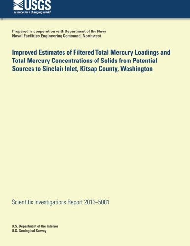 Improved Estimates of Filtered Total Mercury Loadings and Total Mercury Concentrations of Solids from Potential Sources to Sinclair Inlet, Kitsap County, Washington