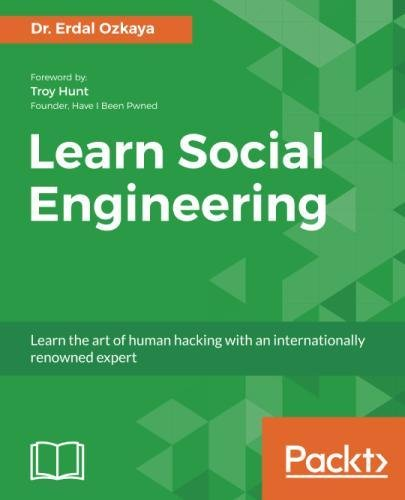 Learn Social Engineering: Learn the art of human hacking with an internationally renowned expert