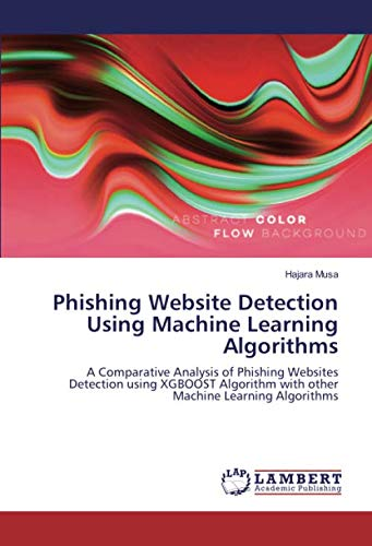 Phishing Website Detection Using Machine Learning Algorithms: A Comparative Analysis of Phishing Websites Detection using XGBOOST Algorithm with other Machine Learning Algorithms