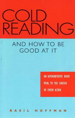 Cold Reading and How to Be Good at It: An Authoritative Book Vital to the Career of Every Actor