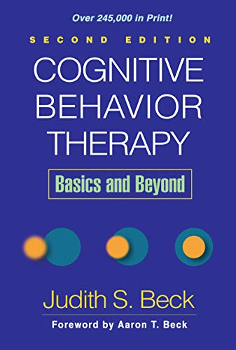 Cognitive Behavior Therapy, Second Edition: Basics and Beyond