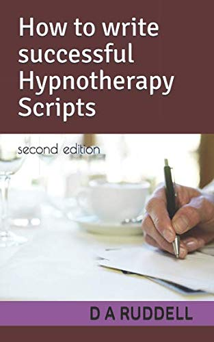 How to write successful Hypnotherapy Scripts: second edition
