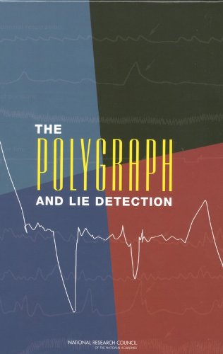 The Polygraph and Lie Detection (Law and Justice)