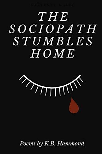 The Sociopath Stumbles Home