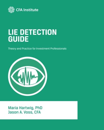 Lie Detection Guide: Theory and Practice for Investment Professionals