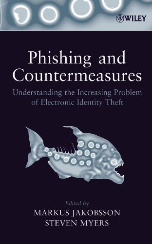 Phishing and Countermeasures: Understanding the Increasing Problem of Electronic Identity Theft
