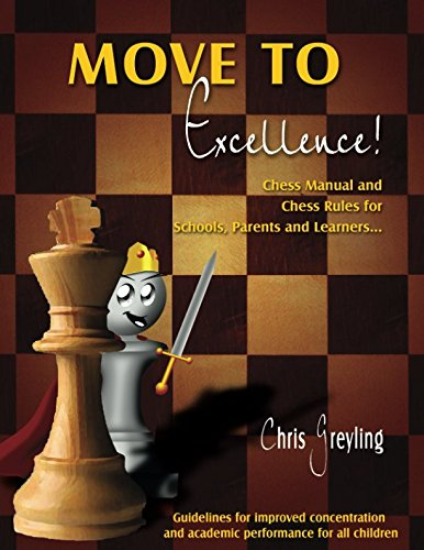 Move to Excellence!: Chess Manual and Chess Rules for Schools, Parents and Learners…