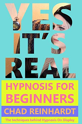 Yes, It's Real: Hypnosis For Beginners