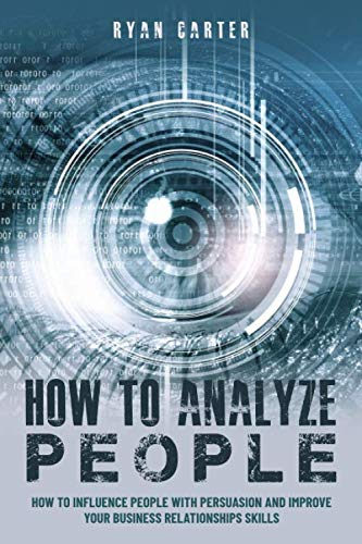 How to Analyze People: Become a master of the human mind. Learn to read body language and influence people in five minutes with speed reading, the art of manipulation and dark psychology