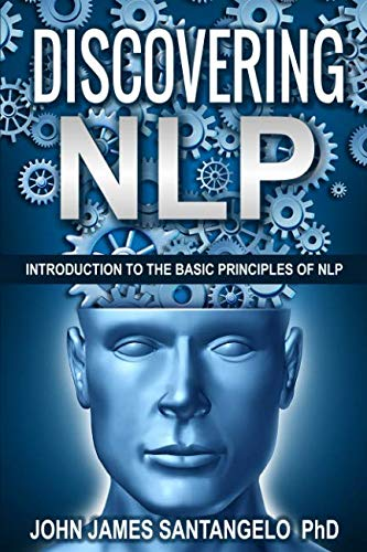 Discovering NLP: Introduction To The Basic Principles Of NLP