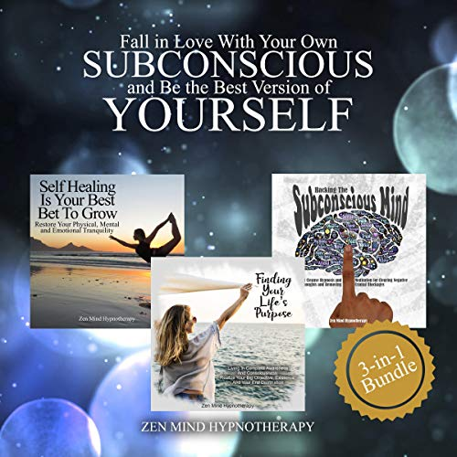 Fall in Love With Your Own Subconscious: Be the Best Version of Yourself Through Self Healing, Clearing All Negative Thoughts, Finding Your Life's Purpose, and Living Completely at the Present Moment