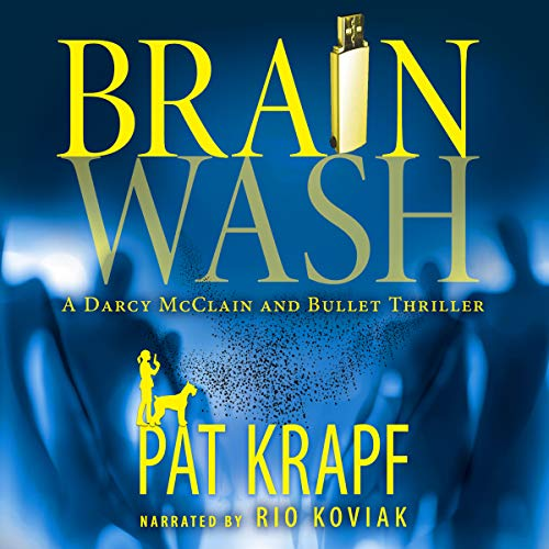 Brainwash: A Darcy McClain and Bullet Thriller, Book 1