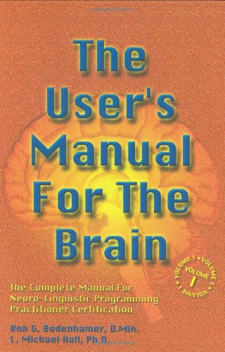 The User's Manual for the Brain (Vol 1)