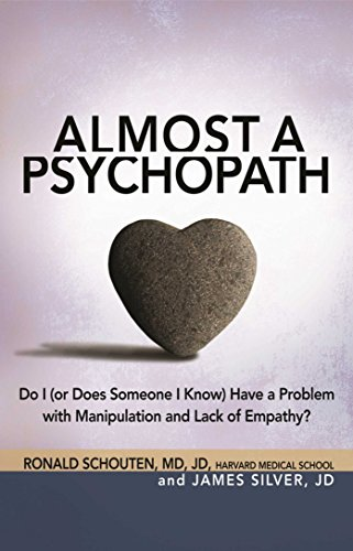 Almost a Psychopath: Do I (or Does Someone I Know) Have a Problem with Manipulation and Lack of Empathy? (The Almost Effect)