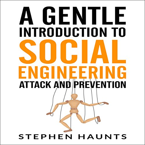 A Gentle Introduction to Social Engineering Attack and Prevention