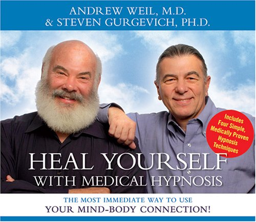Heal Yourself with Medical Hypnosis: The Most Immediate Way to Use Your Mind-Body Connection!