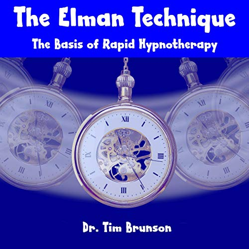 The Elman Technique: The Basis of Rapid Hypnotherapy: Elman Hypnotherapy: Beyond the Basics, Book 1