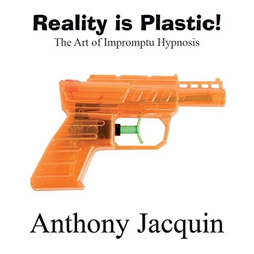 Reality Is Plastic: The Art of Impromptu Hypnosis