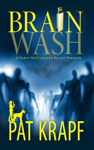Brainwash (A Darcy McClain and Bullet Thriller) (Volume 1)