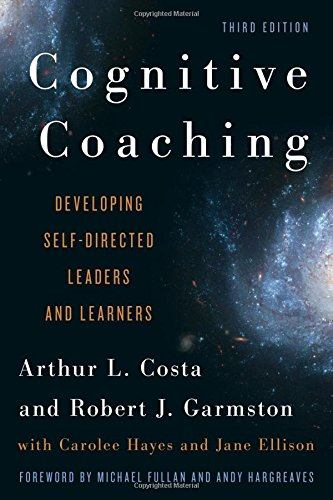 Cognitive Coaching: Developing Self-Directed Leaders and Learners (Christopher-Gordon New Editions)