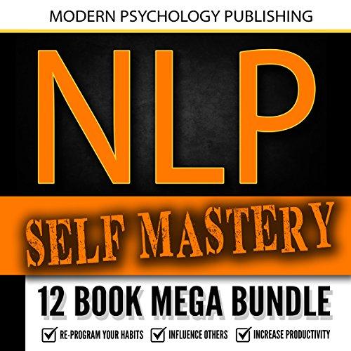 NLP Self Mastery: 12 Book Mega Bundle