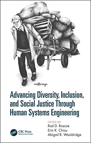 Advancing Diversity, Inclusion, and Social Justice Through Human Systems Engineering