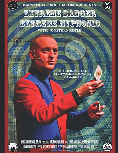 Extreme Danger Extreme Hypnosis: Conspiracy Theories, MKUltra Mind Control, Brainwashing & Social Engineering Exposed