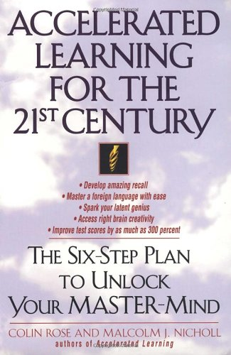 accelerated-learning-for-the-21st-century-the-six-step-plan-to-unlock-your-master-mind