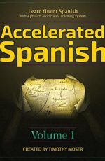 accelerated-spanish-learn-fluent-spanish-with-a-proven-accelerated-learning-system