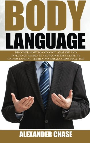 body-language-discover-how-to-connect-understand-and-influence-people-by-understanding-the-power-of-nonverbal-communication