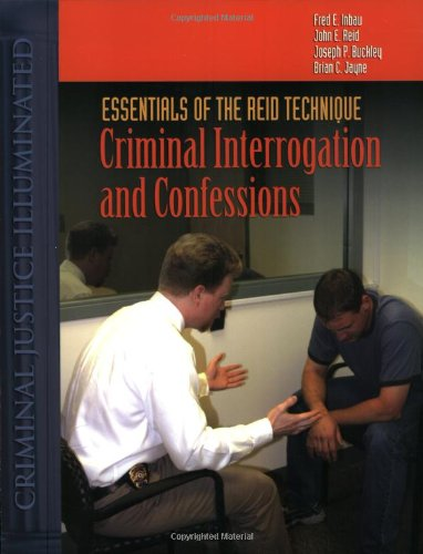 essentials-of-the-reid-technique-criminal-interrogation-and-confessions-criminal-justice-illuminated