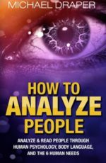 how-to-analyze-people-analyze-read-people-with-human-psychology-body-language-and-the-6-human-needs-how-to-analyze-people-101