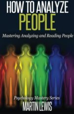 how-to-analyze-people-mastering-analyzing-and-reading-people-psychology-mastery-series-volume-1