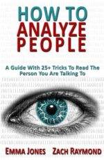 how-to-analyze-people-reading-people-101-a-guide-with-25-tricks-to-read-the-person-you-are-talking-to-why-you-must-learn-to-understand-human-mind-how-you-can-improve-your-life-with-that-skill