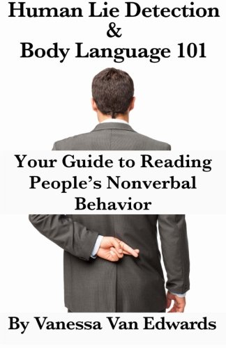 human-lie-detection-and-body-language-101-your-guide-to-reading-peoples-nonverbal-behavior