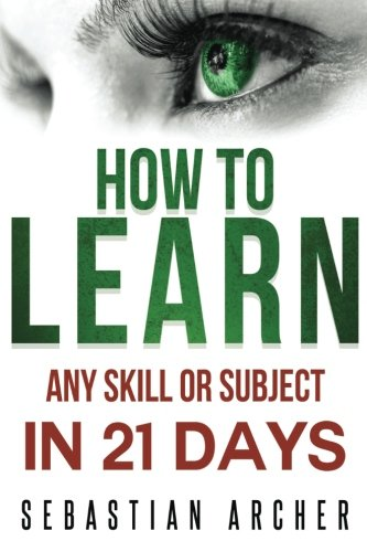learn-cognitive-psychology-how-to-learn-any-skill-or-subject-in-21-days