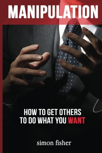 manipulation-how-to-get-others-to-do-what-you-want