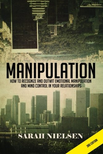 manipulation-how-to-recognize-and-outwit-emotional-manipulation-and-mind-control-in-your-relationships