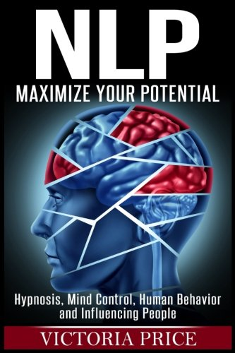 nlp-maximize-your-potential-hypnosis-mind-control-human-behavior-and-influencing-people