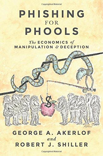 phishing-for-phools-the-economics-of-manipulation-and-deception