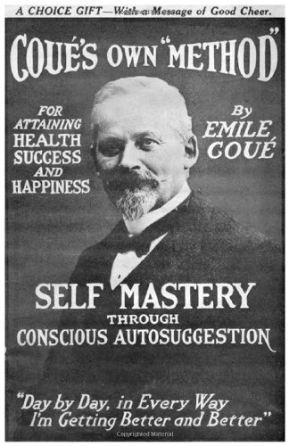 self-mastery-through-conscious-autosuggestion