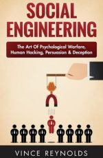 social-engineering-the-art-of-psychological-warfare-human-hacking-persuasion-and-deception