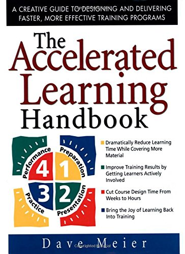 the-accelerated-learning-handbook-a-creative-guide-to-designing-and-delivering-faster-more-effective-training-programs
